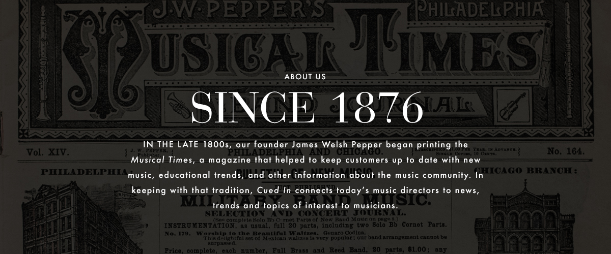 About Us | Cued In - The J W  Pepper Music Blog