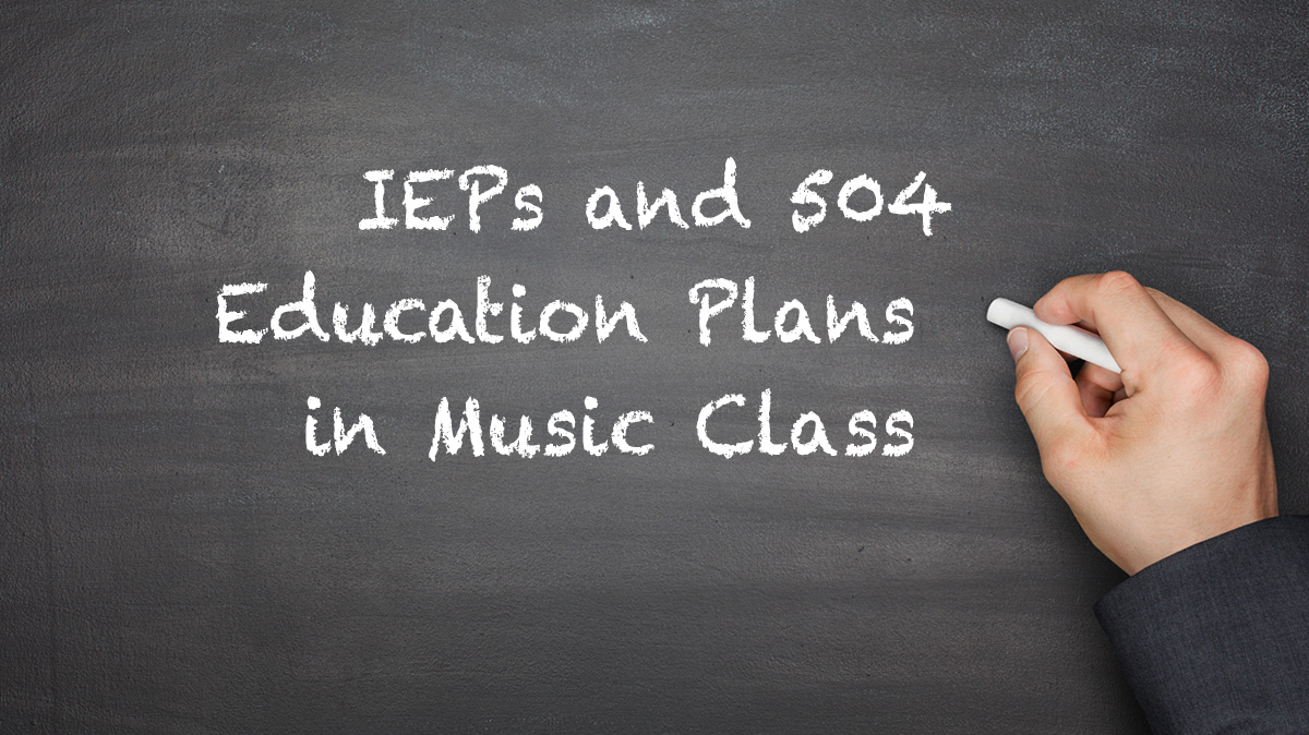IEP and 504 Education Plans in Music Class Written on Chalkboard