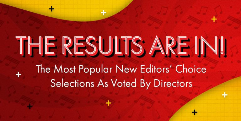The Results Are In… The Most Popular New Editors' Choice Selections as Voted by Directors